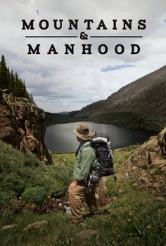 Mountains & Manhood