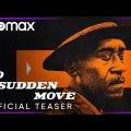 No Sudden Move   Official Teaser   HBO Max
