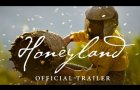 Honeyland [Official Trailer] – In Theaters July 26, 2019