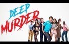 Deep Murder - Official Trailer