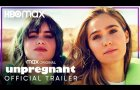 Unpregnant   Official Trailer   HBO Max