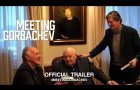 MEETING GORBACHEV (2019) | Official US Trailer HD