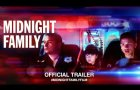 Midnight Family (2019) | Official Trailer HD