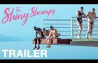THE SHINY SHRIMPS - Exclusive UK Trailer - Peccadillo
