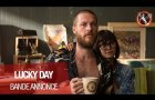 LUCKY DAY - Bande annonce VOST