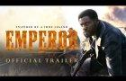 EMPEROR   Official Trailer   In Theatres March 27