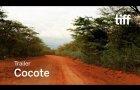 COCOTE Trailer | TIFF 2017