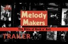 Melody Makers (Official Trailer)