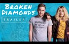 BROKEN DIAMONDS - Official Trailer