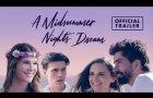 A MIDSUMMER NIGHT'S DREAM (2018) Official Trailer