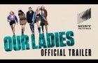 Our Ladies - Official Trailer - At Cinemas April 24
