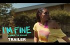 I'M FINE (Thanks for Asking) | Trailer