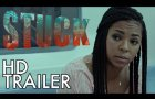 STUCK Official Trailer #1 (2017) | Ashanti, Amy Madigan | Musical Film HD Trailer