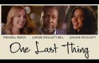 One Last Thing - Official Trailer