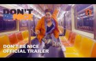 DON'T BE NICE – Official Trailer