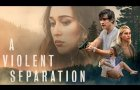 A Violent Separation - Official Trailer
