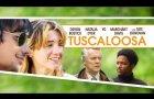 Tuscaloosa // Official Trailer