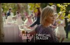 TULLY - Official Trailer [HD] - In Theaters April 20