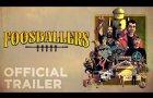 FOOSBALLERS | Official HD Trailer (2020)