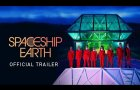 Spaceship Earth. Official Trailer. Launching Everywhere May 8.