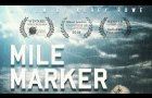 MILE MARKER - Official Trailer (2018)