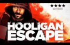 HOOLIGAN ESCAPE Official Trailer (2018) Britflicks Exclusive