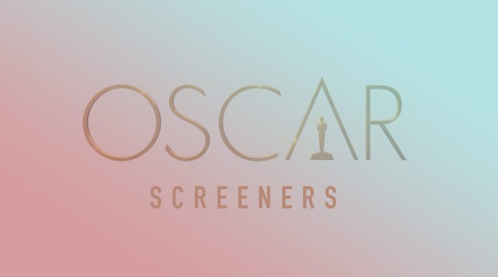 Where are the 2018 Oscar DVD Screeners?
