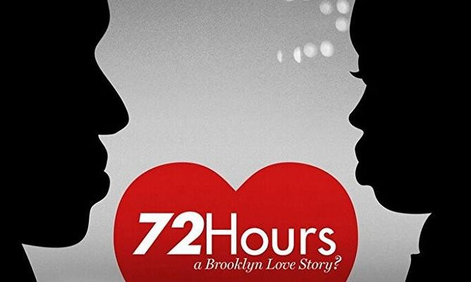 72 Hours: a Brooklyn Love Story?